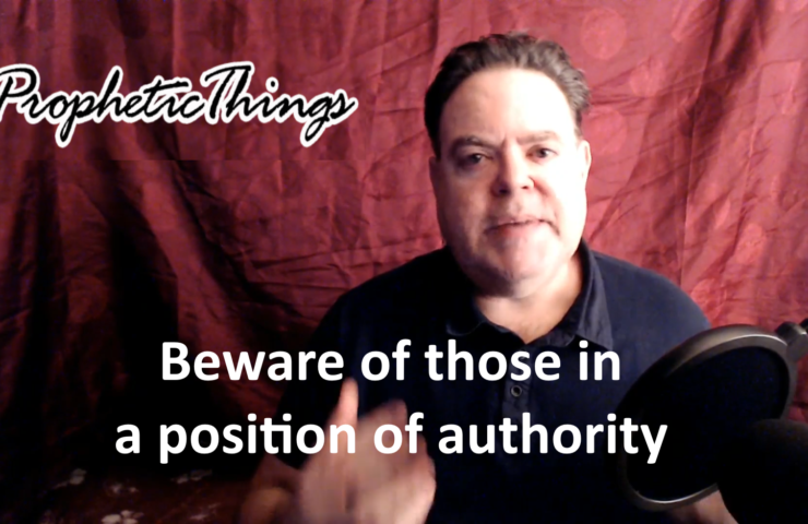 Beware of those in a position of authority - Prophecy