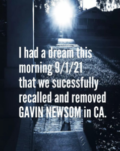 Photo of sunrise with the words, I had a dream this morning 9/1/21 that we successfully recalled and removed Gavin Newsom in California.